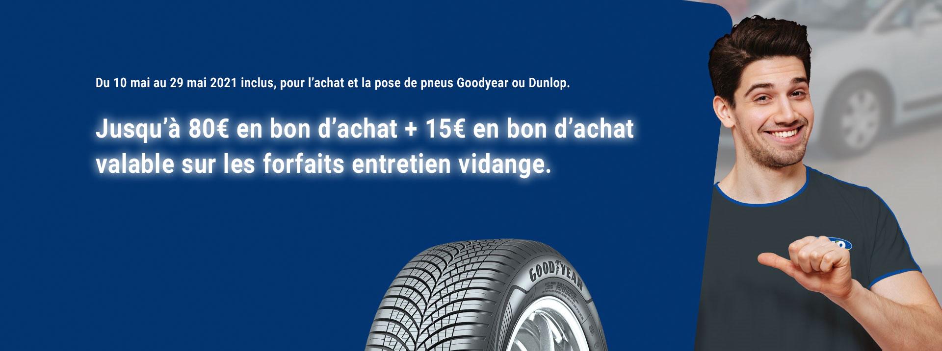 Pneus GoodYear ou Dunlop : Jusqu'à 80€ en bon d'achat 15€ sur les forfaits vidange